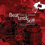 Beat Until Stiff | Claire M. Johnson