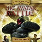 Cragbridge Hall, Book 2: The Avatar Battle | Chad Morris