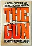 """The gun: A """"biography"""" of the gun tha..."""