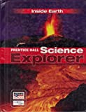 img - for SCIENCE EXPLORER C2009 BOOK F STUDENT EDITION INSIDE EARTH [PRENTICE HALL,2007] [Hardcover] Student Edition book / textbook / text book