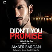 Didn't You Promise: A Bad for You Novel, #2 | Amber Bardan