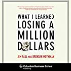 What I Learned Losing a Million Dollars (       UNABRIDGED) by Jim Paul, Brendan Moynihan, Jack Schwager (foreword) Narrated by Patrick Lawlor