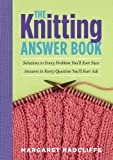 The Knitting Answer Book (1435293827) by Radcliffe, Margaret