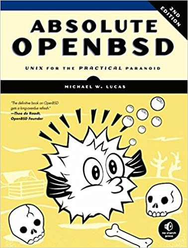 Absolute OpenBSD: Unix for the practical paranoid (на англ.яз.)