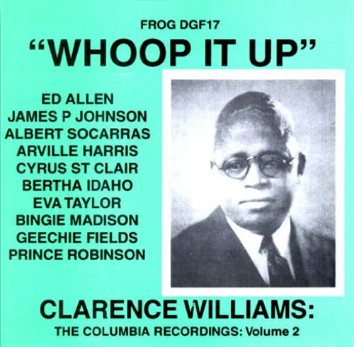 Whoop It Up: The Columbia Recordings Volume 2 by Clarence Williams