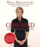 By Mika Brzezinski:Obsessed: Americas Food Addiction--and My Own [AUDIOBOOK] (Books on Tape) [AUDIO CD]