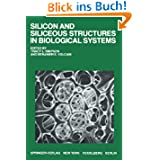 Silicon and Siliceous Structures in Biological Systems
