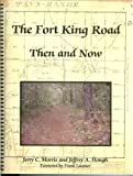 The Fort King Road Then and Now