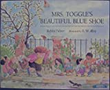 Mrs. Toggle's Beautiful Blue Shoe (0590057014) by Robin Pulver