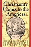 img - for Christianity Comes to the Americas 1492-1776 book / textbook / text book
