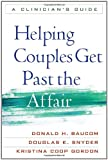 Helping Couples Get Past the Affair: A Clinicians Guide