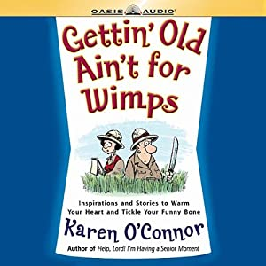 Gettin' Old Ain't For Wimps Audiobook