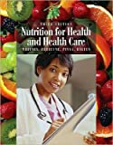 img - for Nutrition for Health and Health Care (text only) 3rd (Third) edition by E. Whitney,L. K. DeBruyne,K. Pinna,S. R. Rolfes book / textbook / text book