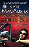 Crouching Vampire, Hidden Fang: A Dark Ones Novel (0451226720) by MacAlister, Katie