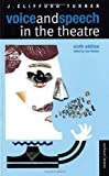 Voice and Speech in the Theatre (Methuen Drama Modern Plays)