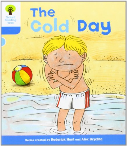 Oxford Reading Tree: Level 3: More Stories B: The Cold Day (Ort More Stories)