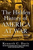 img - for The Hidden History of America at War: Untold Tales from Yorktown to Fallujah (Don't Know Much About) book / textbook / text book