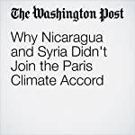 Why Nicaragua and Syria Didn't Join the Paris Climate Accord   Adam Taylor