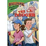 The L.A. Dodger: Ballpark Mysteries, Book 3 (       UNABRIDGED) by David A. Kelly Narrated by Marc Cashman