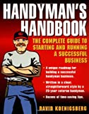Handyman's Handbook : The Complete Guide to Starting and Running a Successful Business - 0071416706