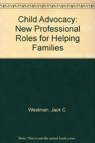 Child Advocacy: New Professional Roles for Helping Families PDF