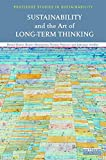 Sustainability and the Art of Long-Term Thinking (Routledge Studies in Sustainability)