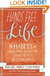 Hands Free Life: Nine Habits for Over...
