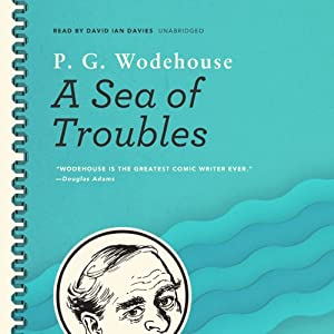 A Sea of Troubles | [P. G. Wodehouse]
