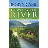 Down by the River (Grace Valley Trilogy, Book 3) ~ Robyn Carr