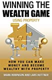 img - for Winning The Wealth Game Using Property: How You Can Make Money And Become Wealthy With Property (Volume 2) book / textbook / text book