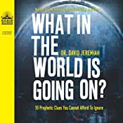 What in the World Is Going On? | [David Jeremiah]