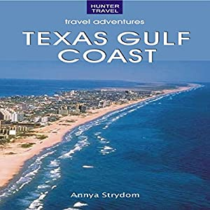The Texas Gulf Coast | [Annya Strydom]