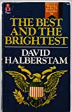 The Best and the Brightest: Kennedy-Johnson Administrations (0330238477) by Halberstam, David