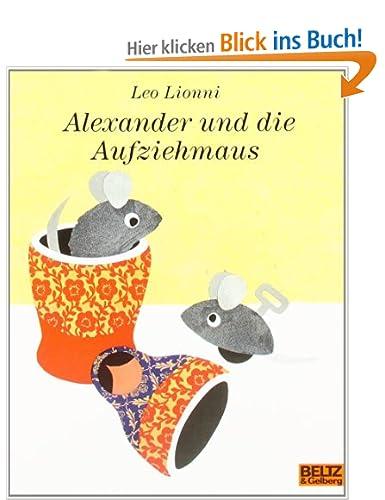 http://www.amazon.de/Alexander-die-Aufziehmaus-MINIMAX-Lionni/dp/3407760760/ref=sr_1_1?s=books&ie=UTF8&qid=1391799169&sr=1-1&keywords=alexander+und+die+aufziehmaus