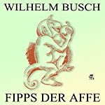 Fipps, der Affe | Wilhelm Busch