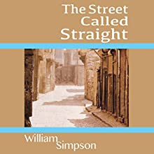 The Street Called Straight (       UNABRIDGED) by William Simpson Narrated by Timothy McKean