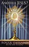img - for Another Jesus? The Eucharistic Christ and the New Evangelization book / textbook / text book
