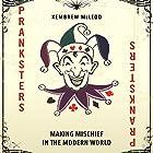 Pranksters: Making Mischief in the Modern World Hörbuch von Kembrew McLeod Gesprochen von: Gary Roelofs