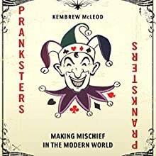 Pranksters: Making Mischief in the Modern World Audiobook by Kembrew McLeod Narrated by Gary Roelofs
