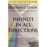 Infinite in All Directions: Gifford Lectures Given at Aberdeen, Scotland April--November 1985 ~ Freeman Dyson