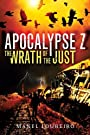 The Wrath of the Just (Apocalypse Z...