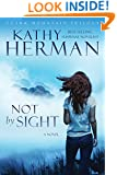 Not by Sight: A Novel (Ozark Mountain Trilogy Book 1)