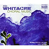 Whitacre: Choral Music (Her Sacred Spirit Soars/ A Boy And A Girl/ Water Night) (Noel Edison) (Naxos: 8559677)by Flora Festival Singers
