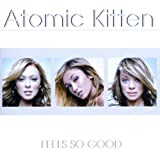 Feels So Good Atomic Kitten