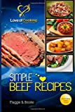 Maggie & Brooke Simple Beef Recipes: Love of Cooking