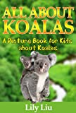 Children's Book About Koalas: A Kids Picture Book About Koalas with Photos and Fun Facts