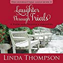 Laughter Through Trials: Her Unforgettable Laugh, Volume 2 Audiobook by Linda Thompson Narrated by Nancy Peterson