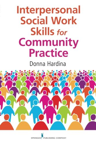 the practice of social work community Community social work practice based on a capacity enhancement model offers tremendous potential for unifying communities consisting of groups from very different cultural backgrounds, and in the process of doing so, make physical changes in.
