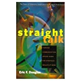 img - for Straight Talk: Turning Communication Upside Down for Strategic Results at Work book / textbook / text book