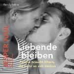 Liebende bleiben: Familie braucht Eltern, die mehr an sich denken | Jesper Juul